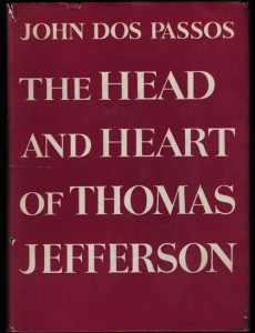 The Head and Heart of Thomas Jefferson by John Dos Passos